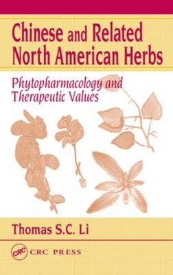 Chinese and Related North American Herbs: Phytopharmacology and Therapeutic Values