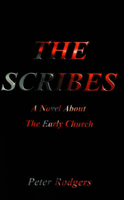 The Scribes, The: A Novel About the Early Church