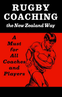 Rugby Coaching the New Zealand Way