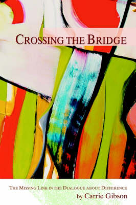 Crossing the Bridge: The Missing Link in the Dialogue About Difference