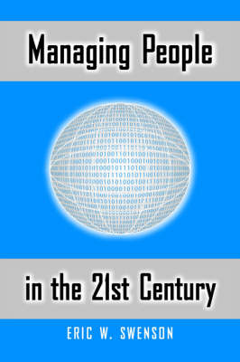Managing People in the 21st Century: Lessons and Anecdotes from a Life in the Trenches