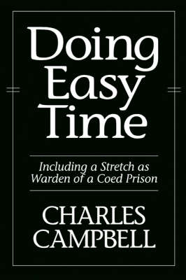 Doing Easy Time: Including a Stretch as Warden of a Coed Prison