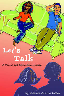 Let's Talk: A Parent and Child Relationship