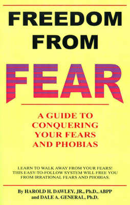 Freedom from Fear: A Guide to Conquering Your Fears and Phobias