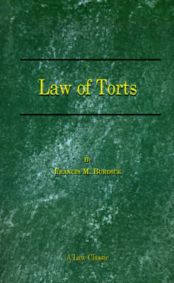 The Law of Torts: A Concise Treatise on the Civil Liability at Common Law and under Modern Statutes for Actionable Wrongs to Person