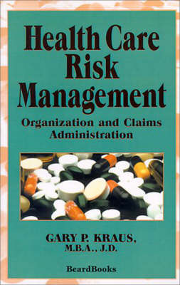 Health Care Risk Management: Organization and Claims Administration