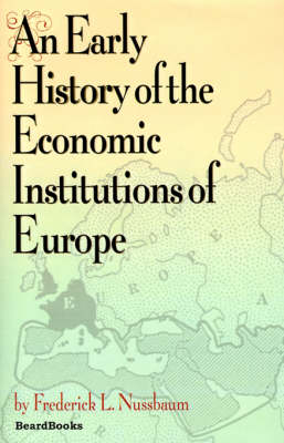 An Early History of the Economic Institutions of Europe