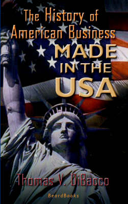 Made in the U.S.A.: the History of American Business
