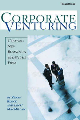 Corporate Venturing: Creating New Businesses within the Firm