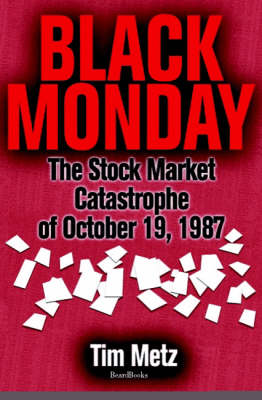 Black Monday: The Stock Market Catastrophe of October 19, 1987