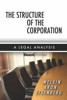 The Structure of the Corporation: A Legal Analysis