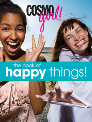 """""""Cosmogirl!"""": The Book of Happy Things"""