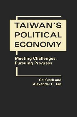 Taiwan's Political Economy: Meeting Challenges, Pursuing Progress
