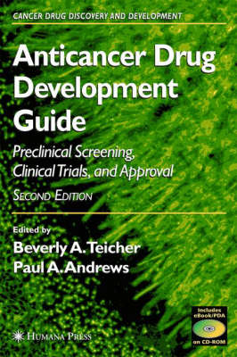 Anticancer Drug Development Guide: Preclinical Screening, Clinical Trials, and Approval