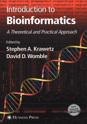 Introduction to Bioinformatics: A Theoretical And Practical Approach