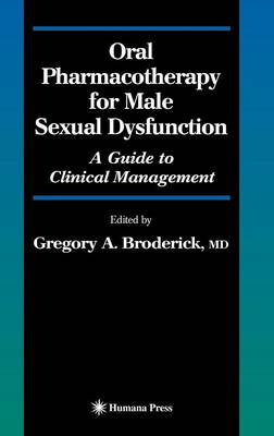 Oral Pharmacotherapy for Male Sexual Dysfunction: A Guide to Clinical Management