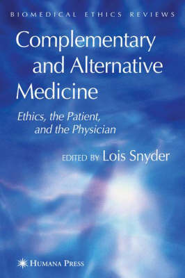 Complementary and Alternative Medicine: Ethics, the Patient, and the Physician