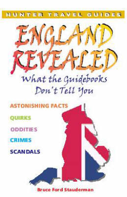 England Revealed: What the Guidebooks Don't Tell You