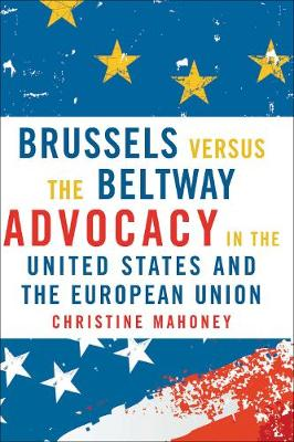 Brussels Versus the Beltway: Advocacy in the United States and the European Union