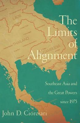 The Limits of Alignment: Southeast Asia and the Great Powers since 1975