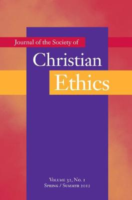 Journal of the Society of Christian Ethics: Spring/Summer 2012, Volume 32, No. 1