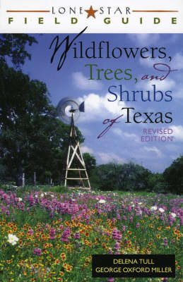 Lone Star Field Guide to Wildflowers, Trees and Shrubs of Texas