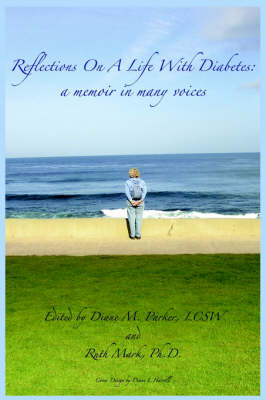 Reflections on a Life with Diabetes: A Memoir in Many Voices