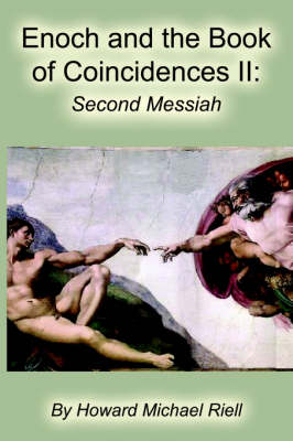 Enoch and the Book of Coincidences II: The Second Messiah