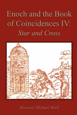 Enoch and the Book of Coincidences IV: Star and Cross