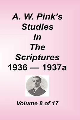 A. W. Pink's Studies in the Scriptures, Volume 08