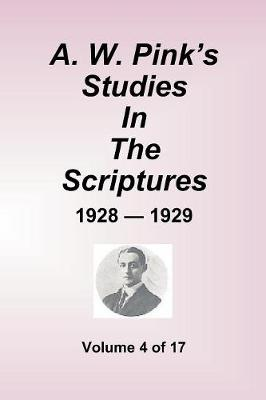 A.W. Pink's Studies in the Scriptures - 1928-29, Volume 4 of 17