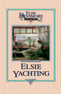Elsie Yachting with the Raymonds, Book 16
