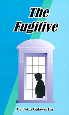 The Fugitive: A Play in Four Acts