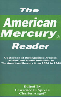 The American Mercury Reader: A Selection of Distinguished Articles, Stories and Poems Published in the American Mercury During 1924-1944