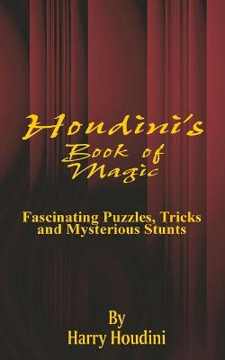 Book of Magic: Fascinating Puzzles, Tricks and Mysterious Stunts