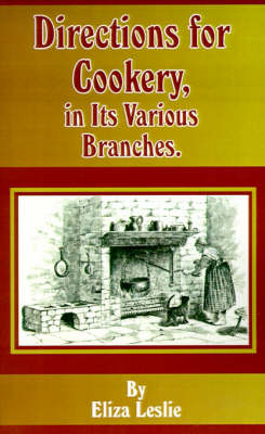 Directions for Cookery: Its Various Branches