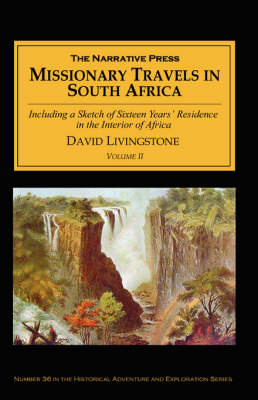 Missionary Travels and Researches in South Africa: Including a Sketch of Sixteen Years' Residence in the Interior of Africa