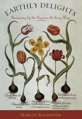 Earthly Delights: Gardening by the Seasons the Easy Way