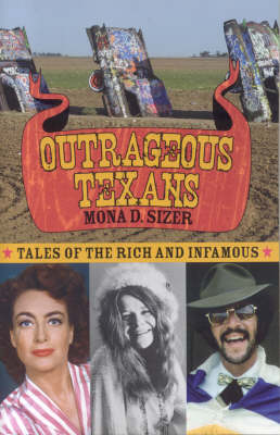 Outrageous Texans: Tales of the Rich and Infamous