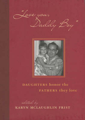 Love You, Daddy Boy: Daughters Honor the Fathers They Love