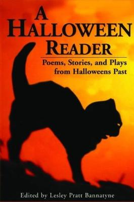 Halloween Reader, A: Poems, Stories, and Plays from Halloween Past
