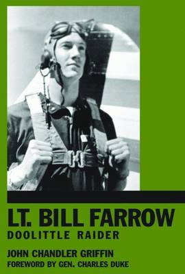 Lt. Bill Farrow: Doolittle Raider