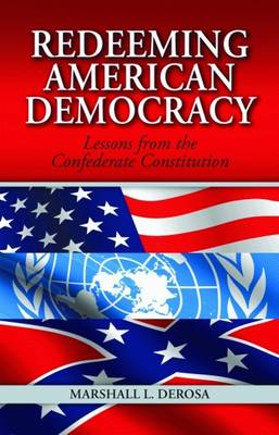 Redeeming American Democracy: Lessons from the Confederate Constitution