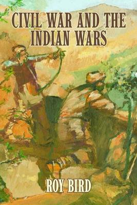 Civil War and the Indian Wars