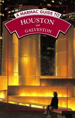 Marmac Guide to Houston and Galveston, A: 6th Edition