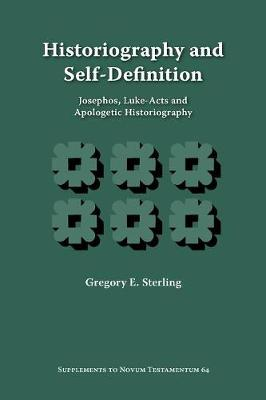 Historiography and Self-Definition: Josephos, Luke-Acts, and Apologetic Historiography