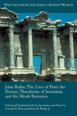 John Rufus: The Lives of Peter the Iberian, Theodosius of Jerusalem, and the Monk Romanus