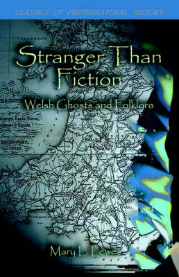 Stranger Than Fiction: Welsh Ghosts and Folklore