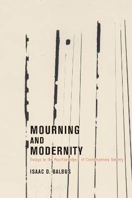 Mourning and Modernity: Essays in the Psychoanalysis of Contemporary Society