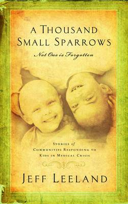 A Thousand Small Sparrows: Not One is Forgotten